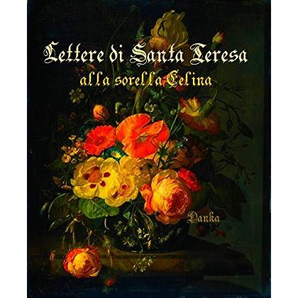 Lettere A Celina: Santa Teresa Di Gesù Bambino E Del Volto Santo (Via Pulchritudinis)
