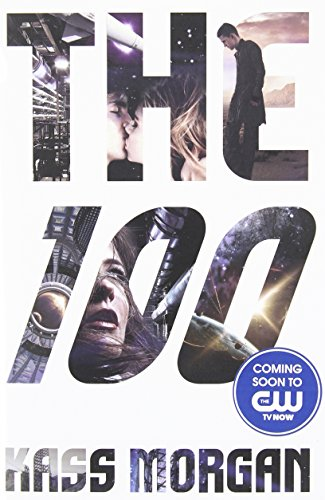Buchseite und Rezensionen zu 'The 100 (The 100 Series, Band 1)' von Kass Morgan