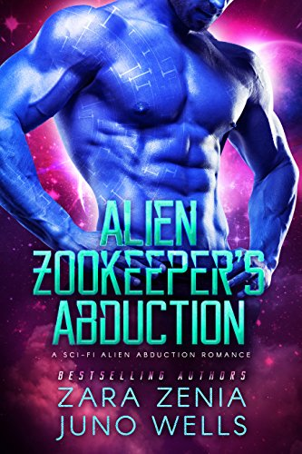 Alien Zookeepers Abduction: A Sci-Fi Alien Abduction Romance (English Edition) de