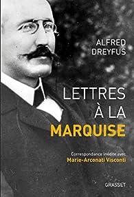 Lettres à la marquise par Alfred Dreyfus