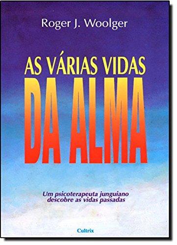 As Vrias Vidas da Alma (Em Portuguese do Brasil)