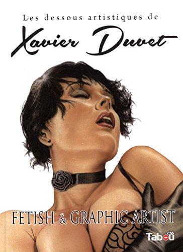 Les dessous artistiques de Xavier Duvet, Fetish & Graphic Artist par Xavier Duvet