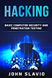 Hacking: Basic Computer Security and Penetration Testing: Volume 1 (A Beginners? Guide to hacking, python programming, engineering and Arduino testing)