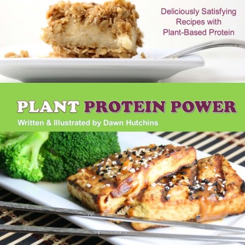 PLANT PROTEIN POWER: by Chef Dawn of Florida Coastal Cooking