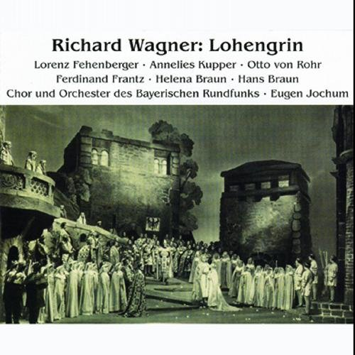 Wagner : Lohengrin 1952. Jochum, Fehenberger, Rohr, Braun.