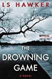 By Hawker, Ls ( Author ) [ The Drowning Game By Nov-2015 Paperback