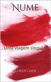 Nume: Uma viagem singular (Portuguese Edition) von [Gadi, Loren]