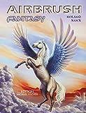 Airbrush Fantasy: inkl. DVD mit Übungen Schritt für Schritt erklärt