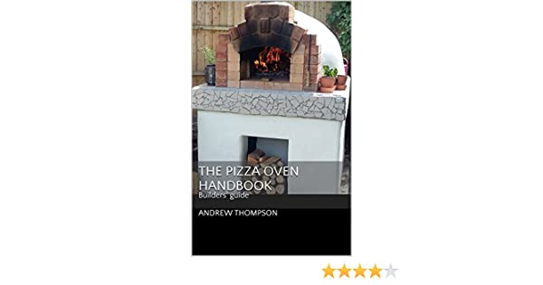 The Pizza Oven Handbook: Builders' Guide