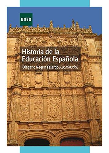 HISTORIA DE LA EDUCACIÓN ESPAÑOLA por Olegario Negrín Fajardo