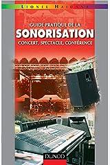 Guide pratique de la sonorisation - Concert, spectacle, conférence: Concert, spectacle, conférence Broché