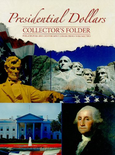 Presidential Dollars Collector's Folder, Volume Two: Philadelphia and Denver Mint Collection -
