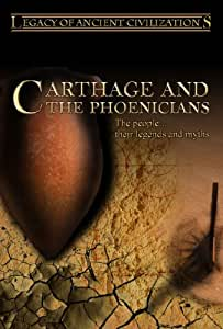 Legacy of Ancient Civilizations Carthage and the Phoenicians [DVD] [2012]