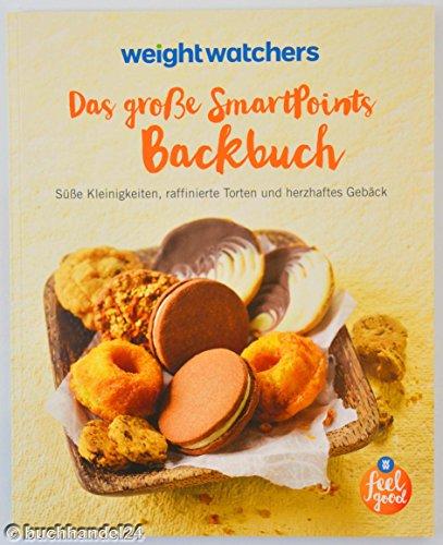 Das große SmartPoints Backbuch von Weight Watchers *NEUES PROGRAMM 2016*