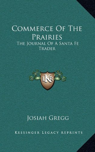 Commerce of the Prairies: The Journal of a Santa Fe Trader