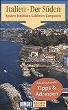 DuMont Richtig Reisen Italien Der Süden - Apulien, Basilikata, Kalabrien, Kampanien - Eva Gründel