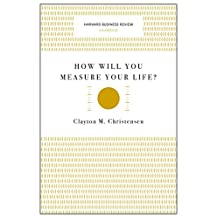 How Will You Measure Your Life? (Harvard Business Review Classics);Harvard Business Review Classics