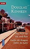 pick-up (The) = Drôle de drague. Hit and run = Délit de fuite | Kennedy, Douglas (1955-....). Auteur