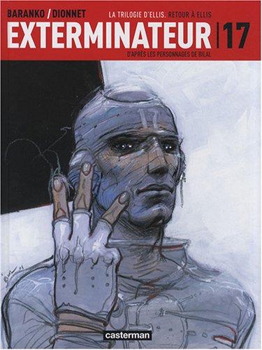 Exterminateur 17, Tome 3 : La Trilogie d'Ellis : Retour à Ellis