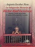 Las búsquedas literarias de Héctor Abad Faciolince: Angosta, El olvido que seremos, El amanecer de un marido y La Oculta (Spanish Edition)