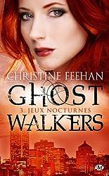 Ghostwalkers, T3 : Jeux Nocturnes