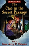 The Clue in the Secret Passage (The Shoebox Kids) by Glen Robinson (1998-04-01)