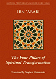 The Four Pillars of Spiritual Transformation: The Adornment of the Spiritually Transformed (Hilyat al-abdal) (Mystical Treatises of Muhyiddin Ibn 'Arabi)