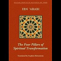 The Four Pillars of Spiritual Transformation: The Adornment of the Spiritually Transformed (Hilyat al-abdal) (Mystical…