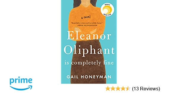 Eleanor Oliphant Is Completely Fine: A Novel: Amazon.de: Gail ...