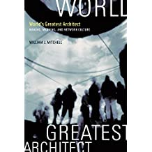 World's Greatest Architect: Making, Meaning, and Network Culture (MIT Press)