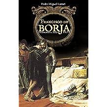 Francisco de Borja: Los enigmas el duque jesuita