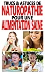 Trucs & astuces de Naturopathie pour...