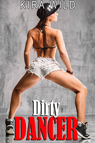Dirty Dancer (Forbidden Dance Erotica) (English Edition) (Womens Dance Booty Shorts)