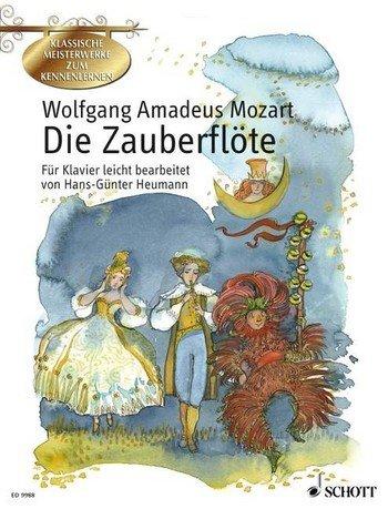 Wolfgang Amadeus Mozart: DIE ZAUBERFLÖTE für Klavier mit Bleistift -- Auszüge aus der beliebten Oper leicht arrangiert mit begleitenden Texten und farbigen Illustrationen von Hans-Günter Heumann (Noten/sheet music)
