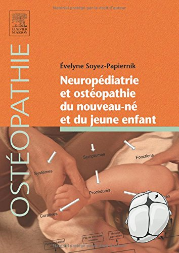Neuropédiatrie et ostéopathie du nouveau-né et du jeune enfant: Indications en neuropédiatrie