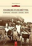 Dorfplatz - Straßen - Handel - FesteBroschiertes BuchWas einst als beschauliches Bauerndorf vor den Toren Hamburgs begann, ist heute ein pulsierender Stadtteil im Norden Hamburgs. Insbesondere in den letzten 100 Jahren ist die Entwicklung Fuhlsbüttel...