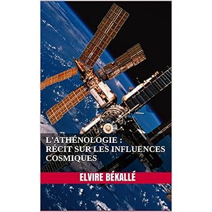 L'athénologie : Récit sur les influences cosmiques