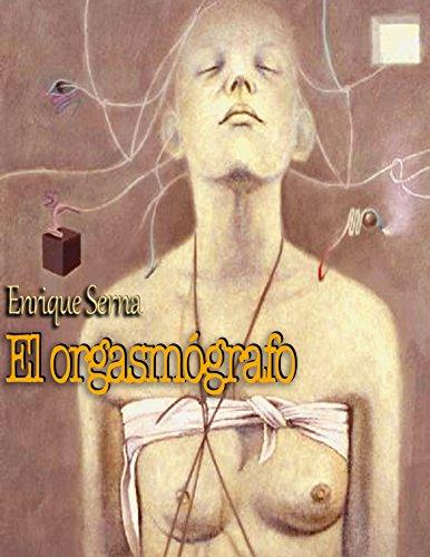 El orgasmógrafo (Spanish Edition)