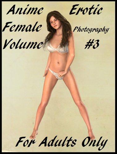 Erotic Photography: Anime #3 ( erotic sex stories, erotic photography,  romance,