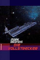 Mark Brandis - Die Vollstrecker (Weltraumpartisanen 6)