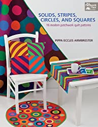 Solids, Stripes, Circles, and Squares (That Patchwork Place)