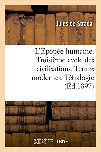 L'Épopée humaine. Troisième cycle des civilisations. Temps modernes. Tétralogie de la comédie (Litterature)