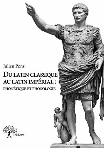 Du latin classique au latin imprial : Phontique et phonologie