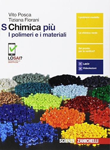 Chimica pi. I polimeri e i materiali S. Per le Scuole superiori. Con Contenuto digitale (fornito elettronicamente)