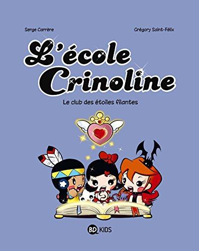 L'école Crinoline, Tome 04: Le club des étoiles filantes