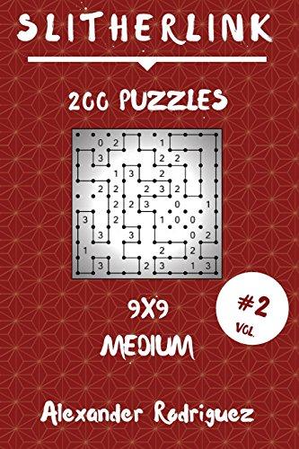 Slitherlink Puzzles 9x9 - Medium 200 Vol. 2: Volume 2