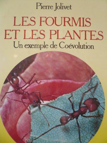 Les fourmis et les plantes . Un exemple de Coévolution