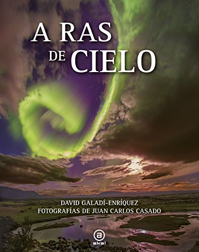A ras de cielo (Astronomía) por David Galadí-Enríquez