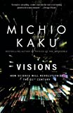 Visions: How Science Will Revolutionize the 21st Century (English Edition)