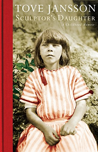 Sculptor's Daughter: A Childhood Memoir por Tove Jansson